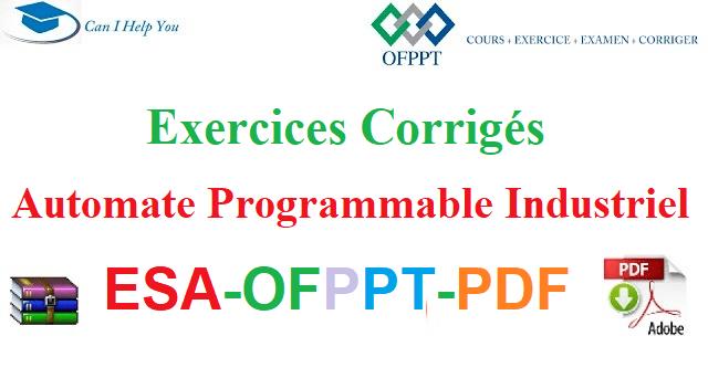 Exercices Corrigés Automate Programmable Industriel (API) - Grafcet Électromécanique des Systèmes Automatisées-ESA-OFPPT-PDF