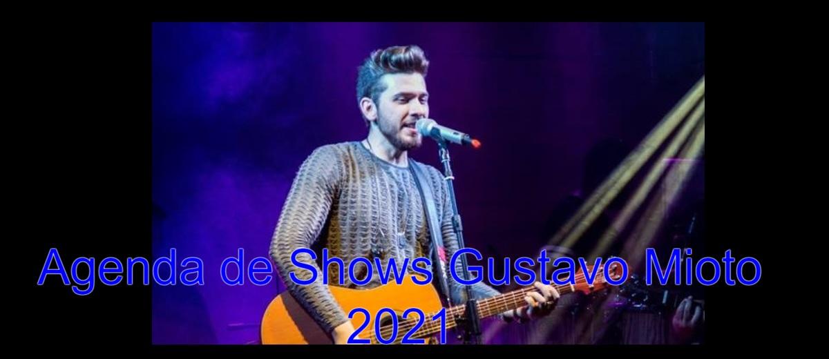 Agenda Shows Gustavo Mioto 2021 Próximos Shows - Cidades, Locais, Ingressos