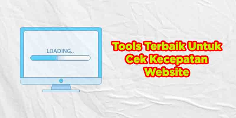 tools gratis cek kecepatan website