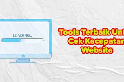 5 Tools Terbaik untuk Cek Kecepatan Website