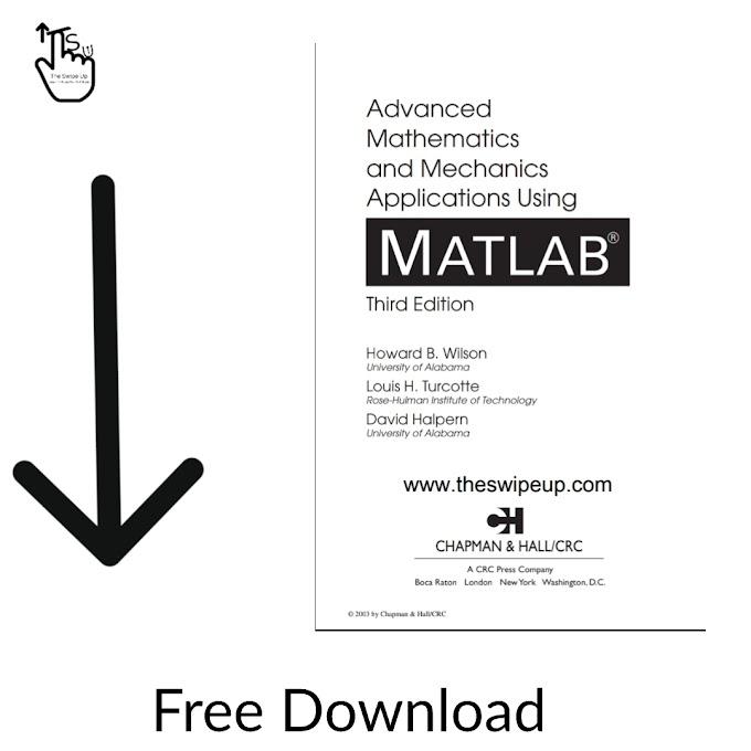 Advanced Mathematics and Mechanics Applications Using MATLAB Free Download