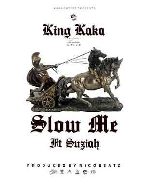Download Mp3 | King Kaka ft Suziah - Slow Me
