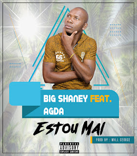 Big Shaney- Estou Mal (Prod.Willgeorge) ( 2019 ) [DOWNLOAD]