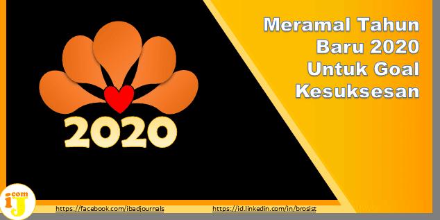 Meramal Tahun Baru 2020 Untuk Goal Kesuksesan