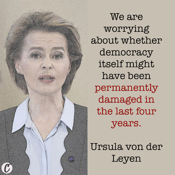 We are worrying about whether democracy itself might have been permanently damaged in the last four years. — Ursula von der Leyen, European Commission President