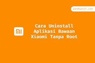 Cara Uninstall Aplikasi Bawaan Xiaomi Tanpa Root