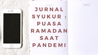 Jurnal syukur puasa Ramadan saat pandemi