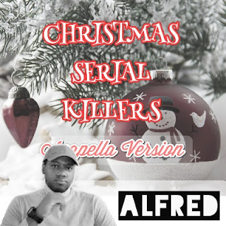 Christmas Serial Killers (Acapella Version) : Rap Music Album By Alfred