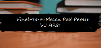 past papers, final past papers, moazz final past papers