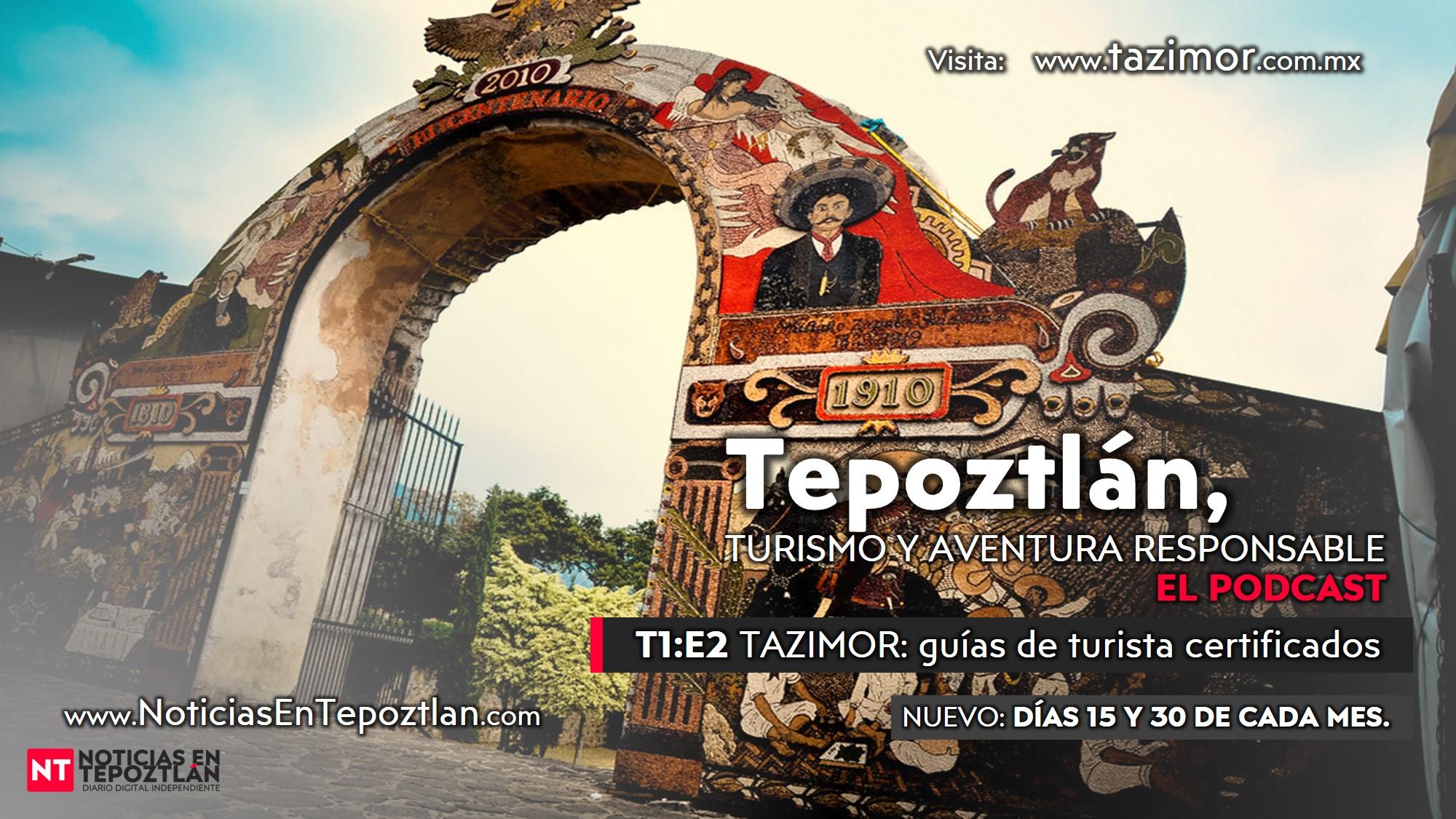 Tepoztlán, Turismo y Aventura Responsable. El Podcast T1:E2: TAZIMOR y su labor en la certificación de guías de turista