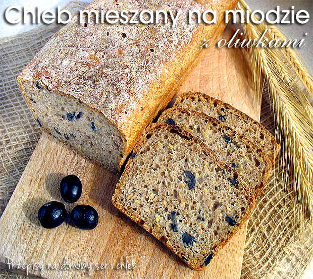 Chleb mieszany na miodzie z oliwkami