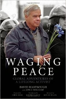 http://www.amazon.com/David-Hartsough-Waging-Peace-Adventures/dp/B00RWSXTZG/ref=sr_1_2?s=books&ie=UTF8&qid=1425231840&sr=1-2&keywords=WAGING+PEACE+by+DAVID+HARTSOUGH