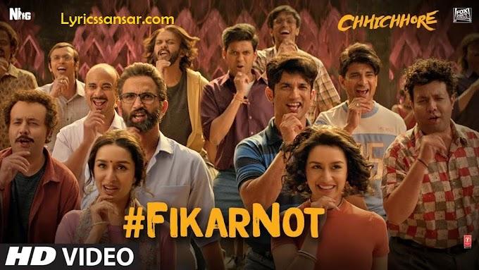 Fikar Not Lyrics - Nakash Aziz Feat. Sushant Singh Rajput | Chhichhore