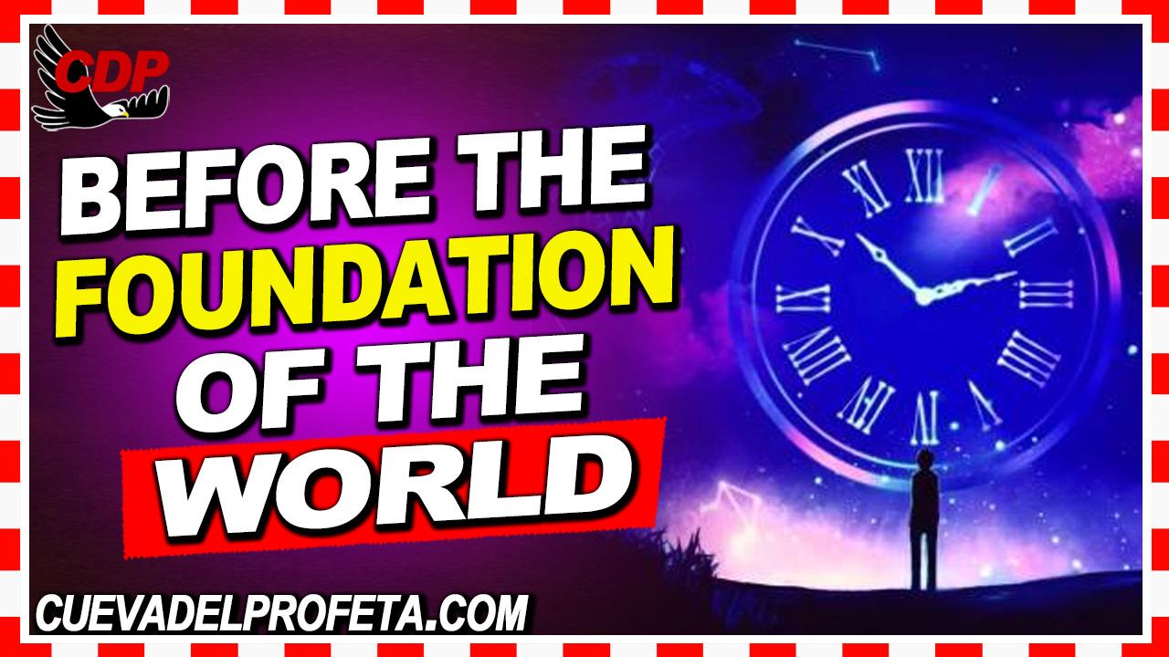 Before the foundation of the world - William Marrion Branham