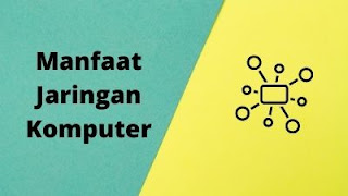 Pengertian dan manfaat jaringan pada komputer