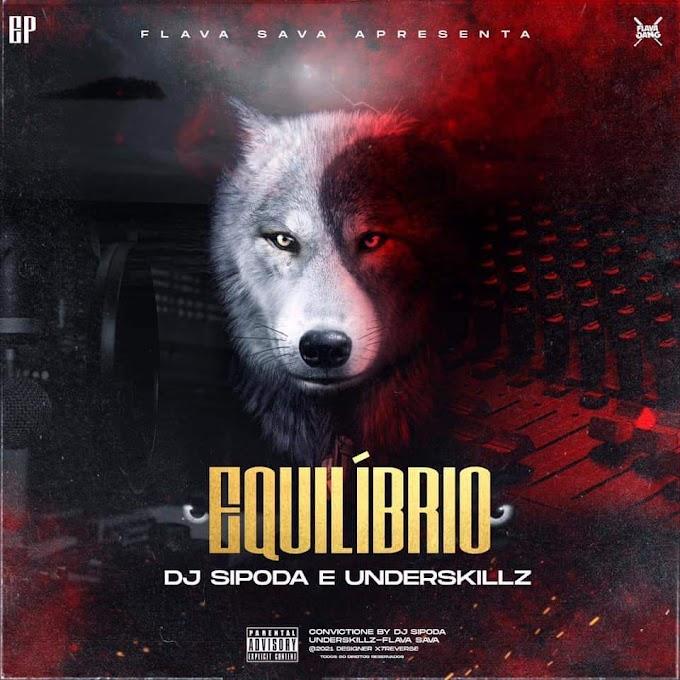 DJ Sipoda & Underskillz - Equilíbrio (EP) [Download]