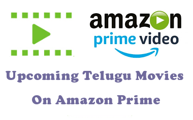 amazon-prime-upcoming-telugu-movies