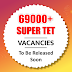 69000+ Super TET Vacancies To Be Released Soon