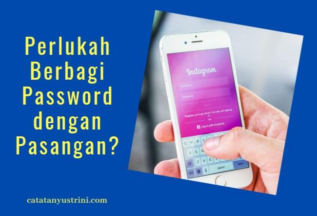 Pentingkah Berbagi Password dengan Pasangan?