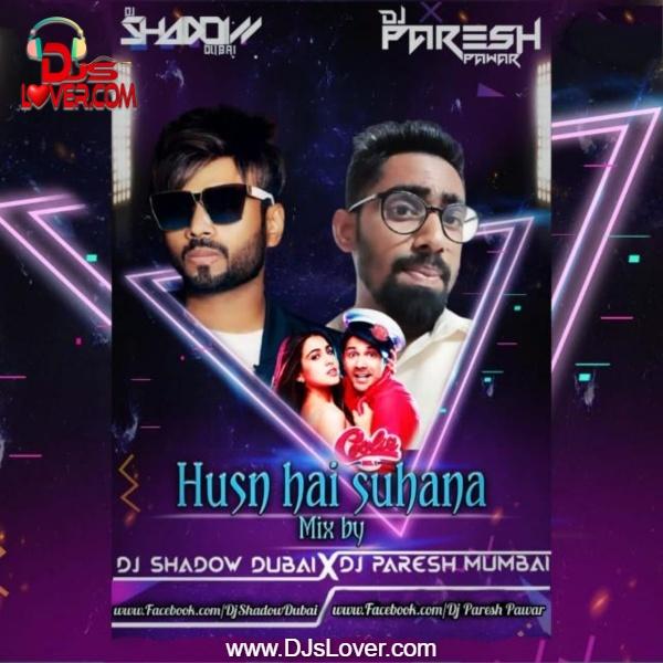 Husn Hai Suhana Remix DJ Shadow Dubai X DJ Paresh