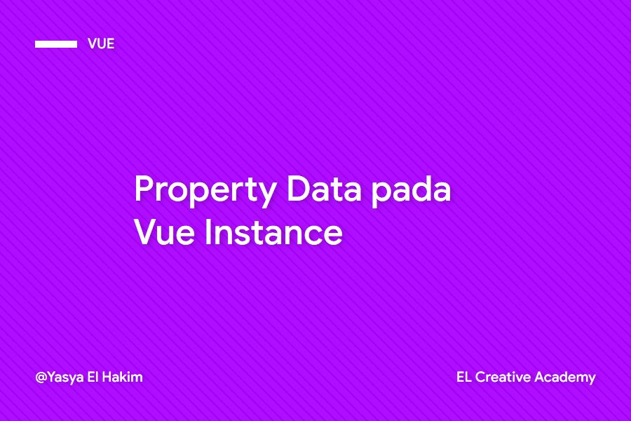 Mengenal Property Data pada Vue Instance