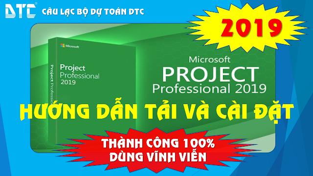 Tải và cài đặt Microsoft Project 2019 Full vĩnh viễn [link google driver tốc độ cao]