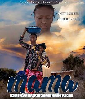 Download Video   Aunty Ezekiel - Mama (Swahili Movie)