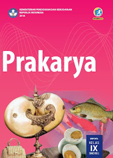 pada artikel kali ini saya akan membagikan sebuah file yang berisikan Buku Siswa Prakarya Buku Siswa Prakarya Kelas 9 Revisi 2018