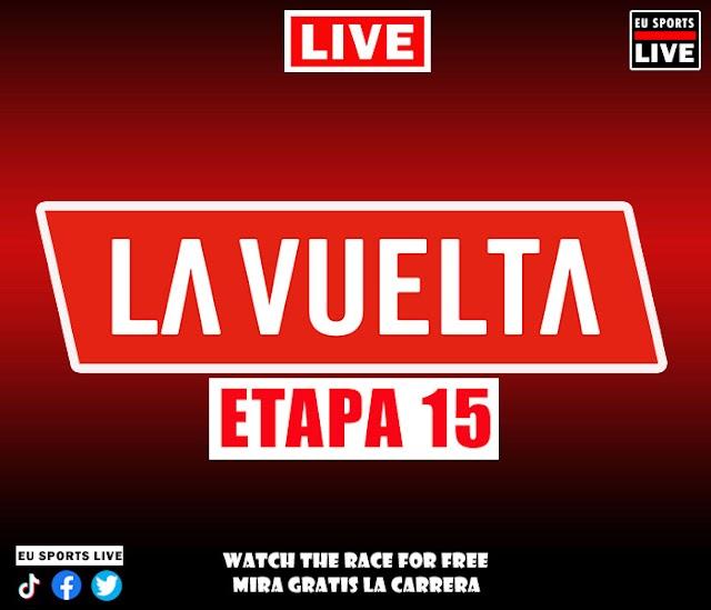 EN VIVO | VUELTA A ESPAÑA Etapa 15 (Ciclismo) | Ver gratis la carrera En Directo | Horario