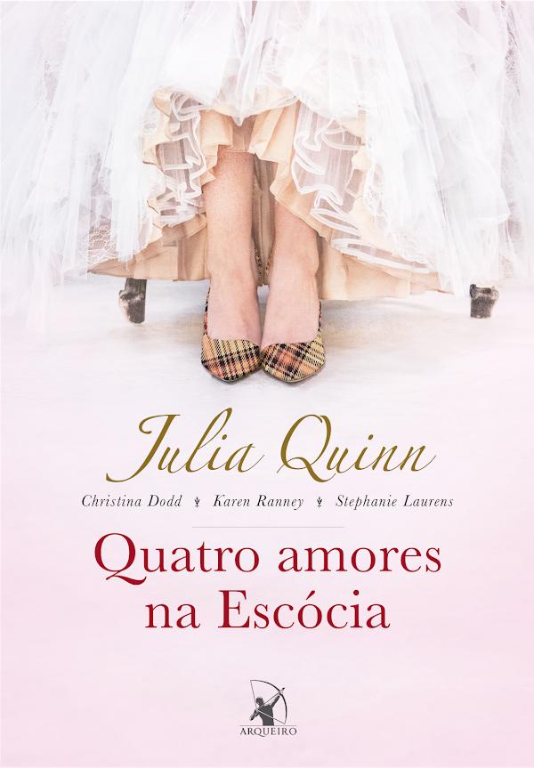Quatro amores na Escócia – Julia Quinn, Karen Ranney, Christina Dodd & Stephanie Laurens