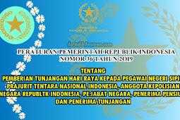 PP NOMOR 36 TAHUN 2019 TENTANG THR PNS, TNI, POLRI, PEJABAT NEGARA, PENERIMA PENSIUN, DAN PENERIMA TUNJANGAN TAHUN 2019