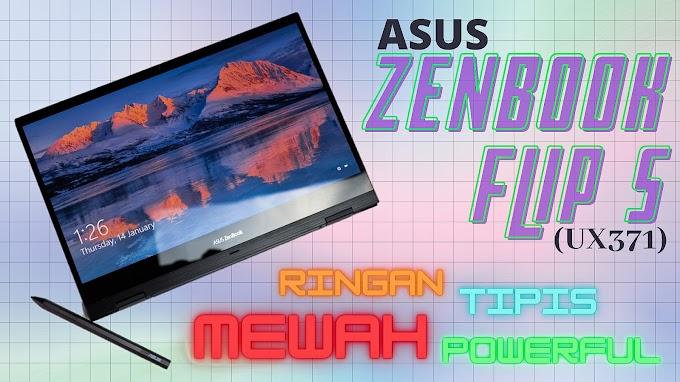Laptop Mevvah Dan Powerful Yang Banyak Dicari ASUS ZenBook Flip S (UX371)