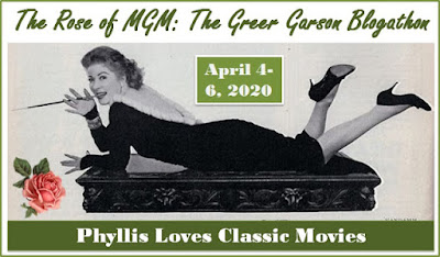 Rose of MGM: Greer Garson Blogathon Banner - April 4-6, 2020, hosted by Phyllis Loves Classic Movies