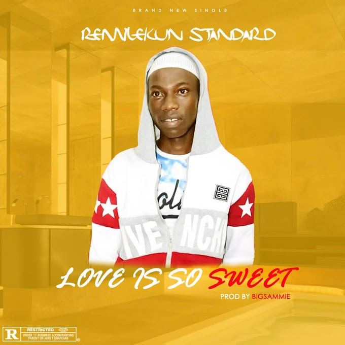 REMILEKUN STANDARD _ love is so sweet
