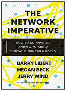 The Network Imperative How to Survive and Grow in the Age of Digital Business Models