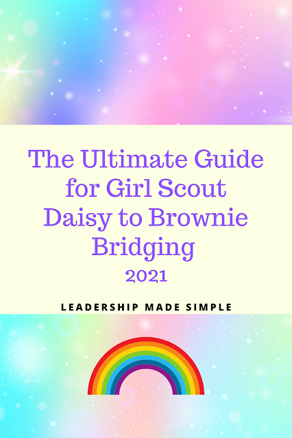 The 2021 Guide for Girl Scout Daisy to Brownie Bridging Ceremony
