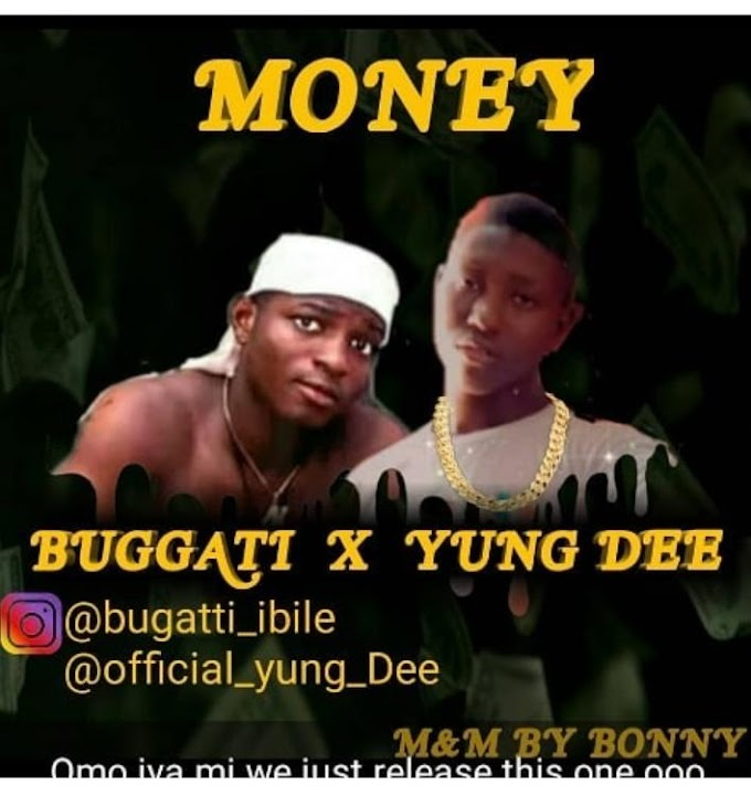 [MUSIC] Buggati ibile x Yung Dee - Money