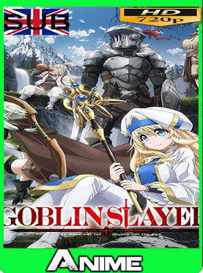 Goblin Slayer sub español HD [720P] [GoogleDrive] RijoHD