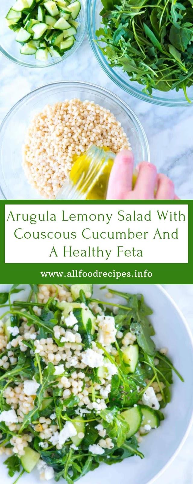 Arugula Lemony Salad With Couscous Cucumber And A Healthy Feta