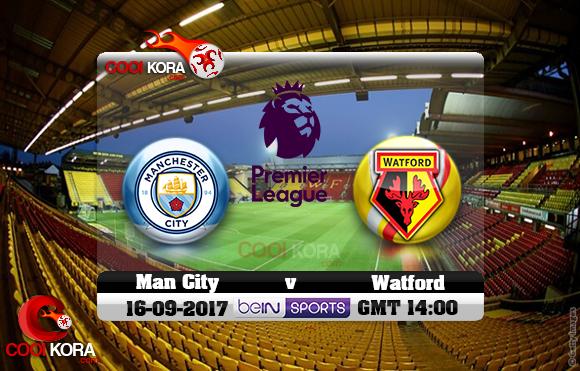 مشاهدة مباراة واتفورد ومانشستر سيتي اليوم 16-9-2017 في الدوري الإنجليزي