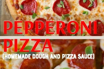 Pepperoni Pizza (Homemade Dough and Pizza Sauce)