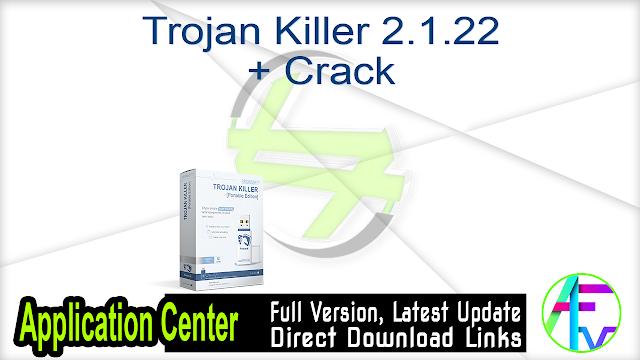Trojan Killer 2.1.22 + Crack