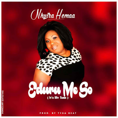 NHYIRA HEMAA – EDUR ME SO (IT'S MY TURN) (PROD BY TYGA BEATZ)