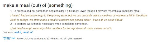 Penjelasan Make a Meal Out of Something