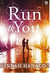 Novel Run To You by Indah Hanaco
