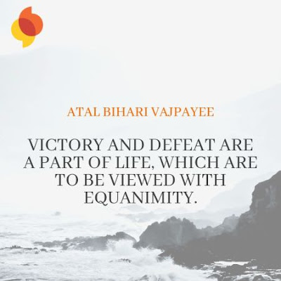 Atal Bihari Vajpayee Motivational Quote