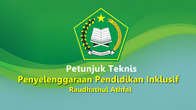 Juknis Penyelenggaraan Pendidikan Inklusif di Raudhathul Athfal