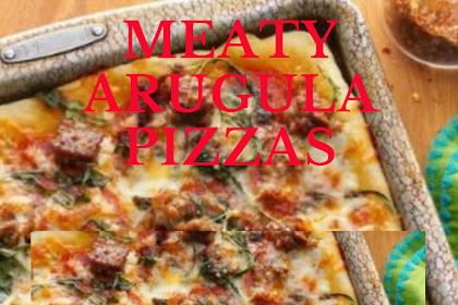 Meaty Arugula Pizzas