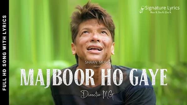 Majboor Ho Gaye Lyrics - Shaan | New Romantic Shayari Song