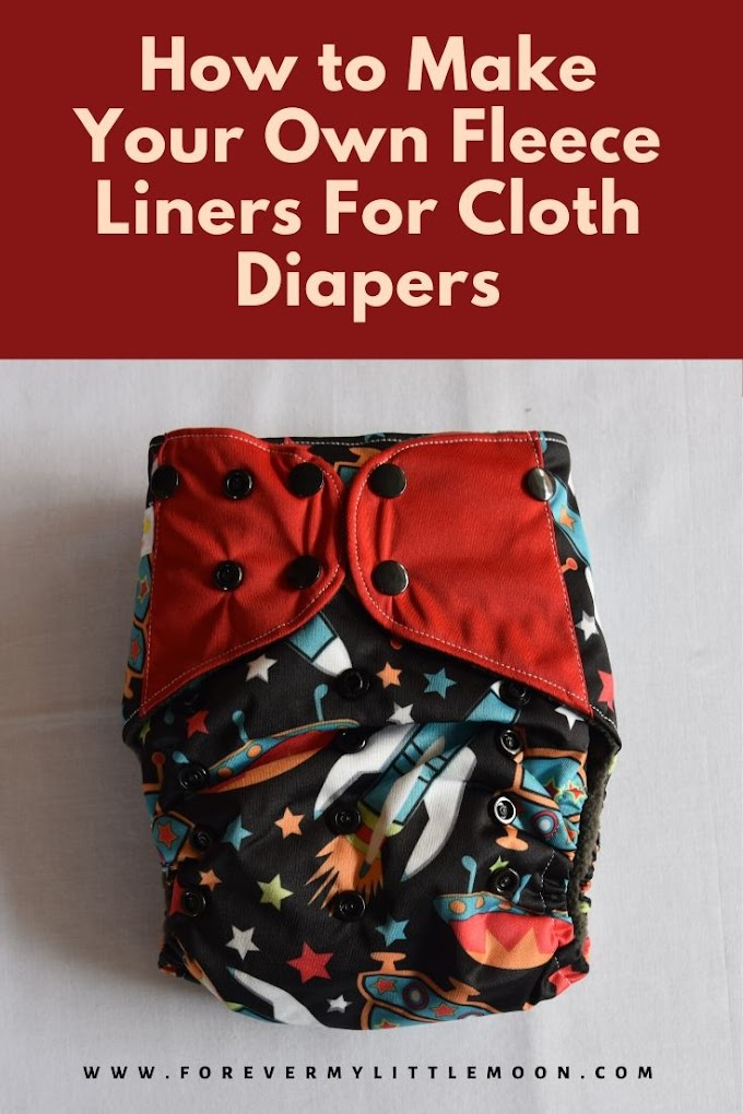How to Make Your Own Fleece Liners For Cloth Diapers